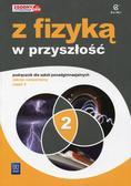 Fiałkowska Maria, Sagnowska Barbara, Salach Jadwiga - Z fizyką w przyszłość 2 Podręcznik Zakres rozszerzony. Szkoła ponadgimnazjalna