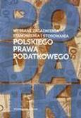 red.Kulicki Jacek - Wybrane zagadnienia stanowienia i stosowania polskiego prawa podatkowego
