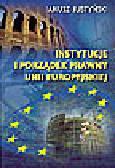 Justyński J. - Instytucje i porządek prawny Unii Europejskiej na tle tekstów prawnych oraz orzecznictwa Europejskiego Trybunału Sprawiedliwości