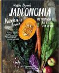 Dymek Marta - Jadłonomia. Kuchnia roślinna – 100 przepisów nie tylko dla wegan