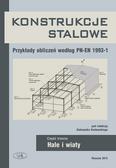 red.Kozłowski Aleksander - Konstrukcje stalowe Przykłady obliczeń według PN-EN 1993-1 Część trzecia. Hale i wiaty