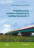 Siwowski Tomasz, Turoń Barbara - Projektowanie mostów zespolonych według Eurokodu 4