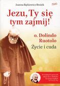 Bątkiewicz-Brożek Joanna - Jezu, Ty się tym zajmij!. o. Dolindo Ruotolo Życie i cuda