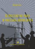 Hoła Bożena - Bezpieczeństwo pracy w procesach budowlanych
