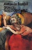 Aleksander Rozenfeld - Opowieści lasku żydowskiego