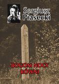 Piasecki Sergiusz - Bogom nocy równi