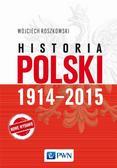 Roszkowski Wojciech - Historia Polski 1914-2015