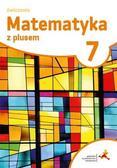 M. Dobrowolska, M. Jucewicz, M. Karpiński - Matematyka SP 7 Z Plusem ćwiczenia w.2017 GWO
