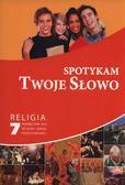 Spotykam Twoje Słowo Religia 7 Podręcznik. Szkoła podstawowa
