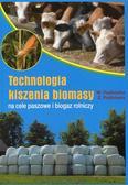 Podkówka Witold, Podkówka Zbigniew - Technologia kiszenia biomasy na cele paszowe i biogaz rolniczy