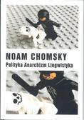 Chomsky Noam - Polityka Anarchizm Lingwistyka