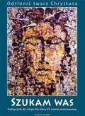 Katechizm 7 Szukam was Podręcznik do religii. Szkoła podstawowa