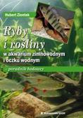 Zientek Hubert - Ryby i rośliny w akwarium zimnowodnym i oczku wodnym - poradnik hodowcy