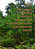 Borecki Tomasz, Stępień Edward, Wójcik Roman - Koncepcja regulacji rozmiaru użytkowania w wielofunkcyjnym gospodarstwie leśnym