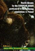 red.Kita Jerzy, red.Anusz Krzysztof - Health threats for the European bison particularly in free-roaming populations in Poland Zagrożenia stanu zdrowia żubrów ze szczególnym uwzględnieniem wolnych populacji w Polsce