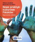 Szlendak Tomasz, Olechnicki Krzysztof - Nowe praktyki kulturowe Polaków. Megaceremoniały i subświaty