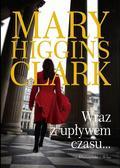 Clark Mary Higgins - Wraz z upływem czasu