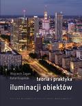 Żagan Wojciech, Krupiński Rafał - Teoria i praktyka iluminacji obiektów