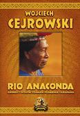 Cejrowski Wojciech - Rio Anaconda Gringo i ostatni szaman plemienia Carapana