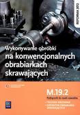 Janusz Figurski, Stanisław Popis - Wykonywanie obróbki na konwencjonalnych... M.19.2