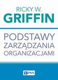 Griffin Ricky W. - Podstawy zarządzania organizacjami
