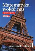 Anna Drążek, Ewa Duvnjak, Ewa Kokiernak-Jurkiewicz - Matematyka Wokół nas GIM 3 Podr. WSiP