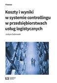 Dobroszek Justyna - Koszty i wyniki w systemie controllingu w przedsiębiorstwach usług logistycznych