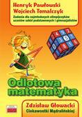 Zdzisław Głowacki, Henryk Pawłowski, Wojciech Tom - Odlotowa matematyka. Zad. dla najmłodszych olimp.