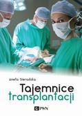 Sieradzka Aneta - Tajemnice transplantacji