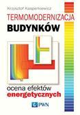 Kasperkiewicz Krzysztof - Termomodernizacja budynków Ocena efektów energetycznych