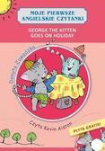 Zawadzka Danuta - Moje pierwsze angielskie czytanki. George the Kitten Goes on Holiday
