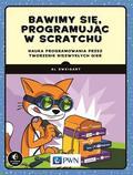 Sweigart Al - Bawimy się, programując w Scratchu. Nauka programowania przez tworzenie niezwykłych gier