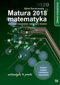 Romanowska Maria - Matura 2018 Matematyka Zakres rozszerzony. Zbiór zadań z odpowiedziami, rozwiązaniami i dowodami