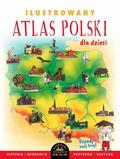 praca zbiorowa - Ilustrowany atlas Polski dla dzieci