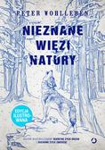 Wohlleben Peter - Nieznane więzi natury edycja ilustrowana