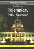 Soberski Karol - Tajemniczy Pałac Zakrzewo. Skarby - sekrety - legendy