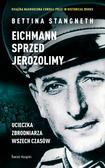 Stangneth Bettina - Eichmann przed Jerozolimą