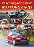 praca zbiorowa - Fascynujący świat motoryzacji wyd. 2017
