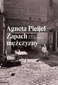 Agneta Pleijel - Zapach mężczyzny