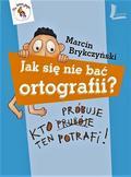 Marcin Brykczyński - Jak się nie bać ortografii? Kto próbuje...w.3