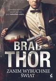 Thor Brad - Zanim wybuchnie świat