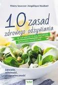 Souccar Thierry, Houlbert Angelique - 10 zasad zdrowego odżywiania w oparciu o najnowsze badania naukowe