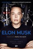 Ashlee Vance - Elon Musk. Biografia twórcy PayPal, Tesla... BR