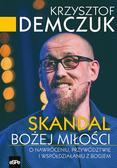 Krzysztof Demczuk - Skandal Bożej miłości.. O nawróceniu, przywództwie i współdziałaniu z Bogiem