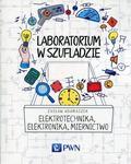 Adamaszek Zasław - Laboratorium w szufladzie Elektrotechnika, elektronika, miernictwo