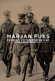 Marjan Fuks. Pierwszy fotoreporter II RP