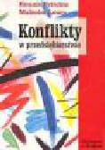 Fritchie R., Leary M. - Konflikty w przedsiębiorstwie