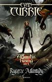 Currie Evan - Atlantis Rising Tom 1 Rycerze Atlantydy