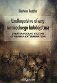 Paszko Marlena - Wielkopolskie ofiary niemieckiego ludobójstwa. Greater Poland victims of German extermination