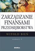 Witold Bień - Zarządzanie finansami przedsiębiorstwa w.9